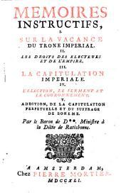 Memoires instructifs sur la vacance du trone imperial, les droits des electeurs et de l'empire (etc.)- Amsterdam, Mortier 1741