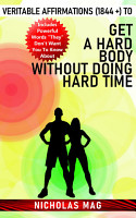 Veritable Affirmations  1844    to Get a Hard Body Without Doing Hard Time PDF