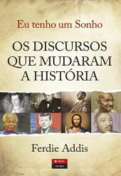 Eu Tenho Um Sonho Os Discursos que Mudaram a História