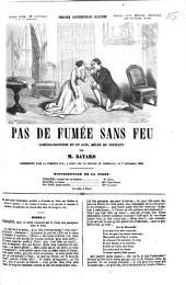 Pas de fumée sans feu: Comédie-proverbe en un acte, mêlée de couplets. Représentée pour la 1. fois, à Paris, sur le Théâtre du Vaudeville le 7 septembre 1849