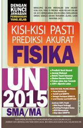 Kisi-kisi Pasti Prediksi Akurat Ujian Nasional FISIKA 2015: Buku Andalan Yang Pasti Membuatmu Lulus Dalam UN 2015