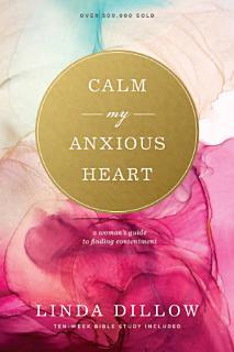 Calm My Anxious Heart Book