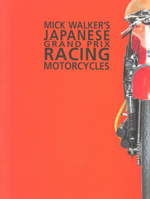Mick Walker s Japanese Grand Prix Racing Motorcycles PDF