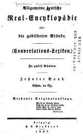 Allgemeine deutsche Real-Encyklopädie für die gebildeten Stände: Conversations-Lexikon, Band 10
