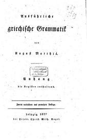 Ausführliche griechische Grammatik: t. Anhang, die Register enthaltend