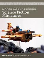 Modelling and Painting Science Fiction Miniatures
