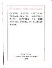 Ballades and Rondeaus, Chants Royal, Sestinas, Villanelles, & C