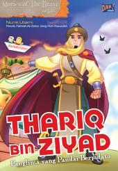 Thariq bin Ziyad: Panglima yang Pandai Berpidato