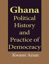 Ghana Political History and Practice of Democracy