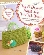 Tas & Dompet Rajut dari T-Shirt Yarn