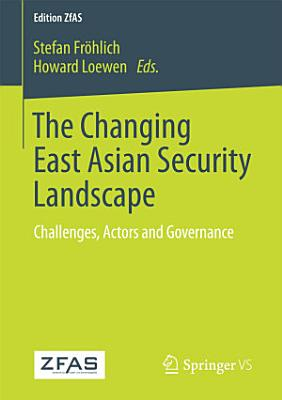 The Changing East Asian Security Landscape PDF
