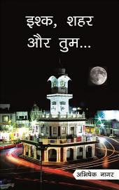 Ishk Shaher Aur Tum: The Untold Stories of Ujjain