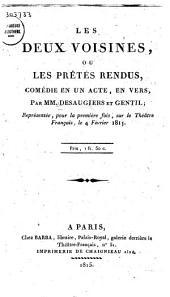 Les deux voisines, ou Les prêtés rendus: comédie en un acte, en vers, Volume1