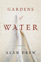 Gardens of Water: A Novel