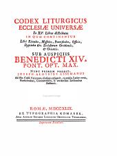 Codex Liturgicus Ecclesiae Universae in Quo Continentur Libri Rituales, Missales, Pontificales, Officia, Dypticha Etc. Ecclesiarum Occidentis Et Orientis: Volume 6