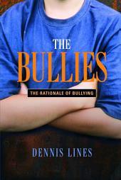 The Bullies: Understanding Bullies and Bullying