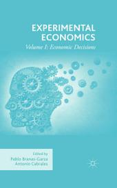 Experimental Economics: Volume I: Economic Decisions