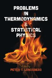 Problems in Thermodynamics and Statistical Physics