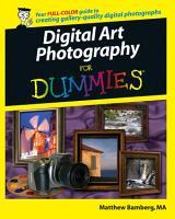 Digital Art Photography For Dummies PDF