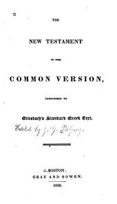 The New Testament in the Common Version: Conformed to Griesbach's Standard Greek Text