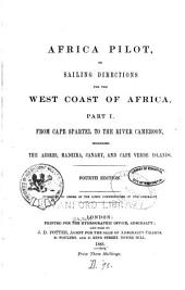 Africa Pilot, Or Sailing Directions for the West Coast of Africa ...: North Atlantic islands & Cape Spartel to river Cameroon