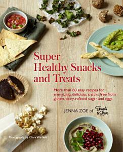 Super Healthy Snacks and Treats Book