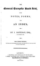 The general turnpike road acts, with notes. By J. Bateman