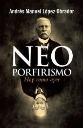 Neoporfirismo: Hoy como ayer