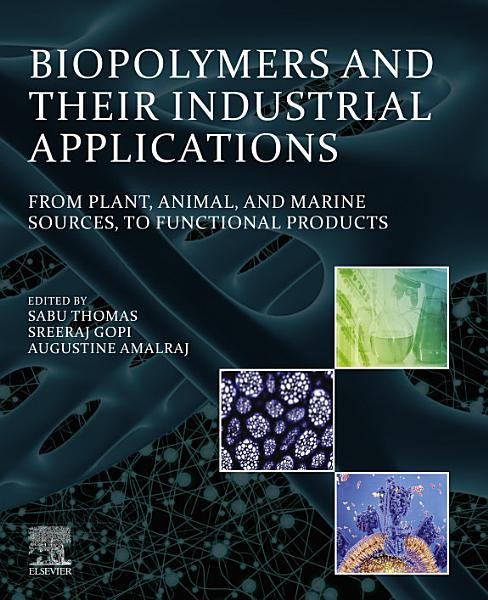 Biopolymers and Their Industrial Applications PDF