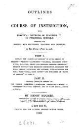 Outlines of a course of instruction, with practical methods of teaching it in parochial schools
