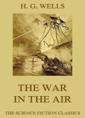 The War in the Air (Annotated Edition)