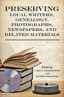 Preserving Local Writers  Genealogy  Photographs  Newspapers  and Related Materials PDF