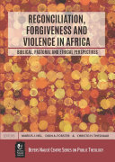 Reconciliation, Forgiveness and Violence in Africa