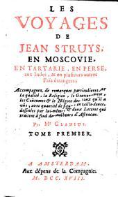 Les voyages de Jean Struys, en Moscovie, en Tartarie, en Perse, aux Indes, et en plusieurs autres païs étrangers: accompagnés de remargues particulières sur la qualité, la religion ...