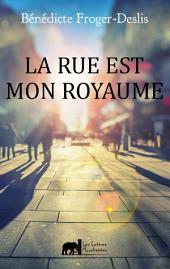 La rue est mon royaume: Un roman contemporain
