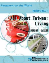 台灣行腳:生活篇=All About Taiwan: Living