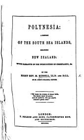 Polynesia: A History of the South Sea Islands, Including New Zealand ; with Narrative of the Introduction of Christianity, & C