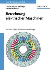 Berechnung elektrischer Maschinen: Ausgabe 6