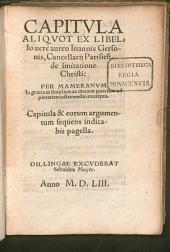 Capitula aliquot ex libello aureo Ioannis Gersonis, cancellarii Parisien de imitatione Christi