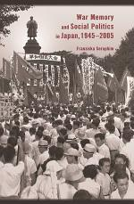 War Memory and Social Politics in Japan, 1945–2005