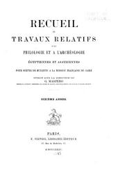 Recueil de travaux relatifs à la philologie et à l'archeologie égyptiennes et assyriennes: Volume6