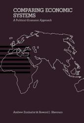 Comparing Economic Systems: A Political-Economic Approach