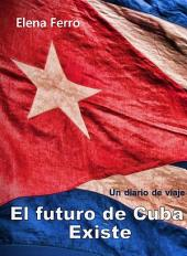 El futuro de Cuba existe