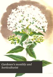 Gardener's Monthly and Horticulturist: Volume 13