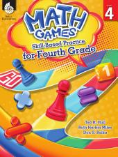 Math Games: Skill-Based Practice for Fourth Grade: Skill-Based Practice for Fourth Grade