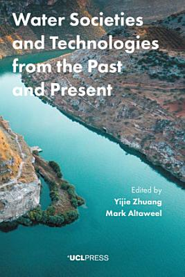 Water Societies and Technologies from the Past and Present PDF