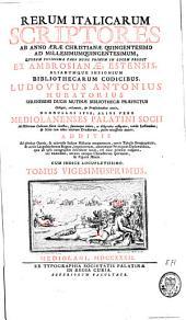 Rerum Italicarum scriptores: ab anno æræ Christianæ quingentesimo ad millesimum quingentesimum, quorum potissima pars nunc primum in lucem prodit