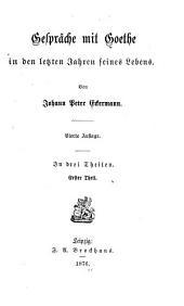 Gespräche mit Goethe in den letzten Jahren seines Lebens: Teile 1-3
