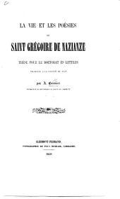 La vie et les poésies de Saint Grégoire de Nazianze. Thèse pour le doctorat ès lettres