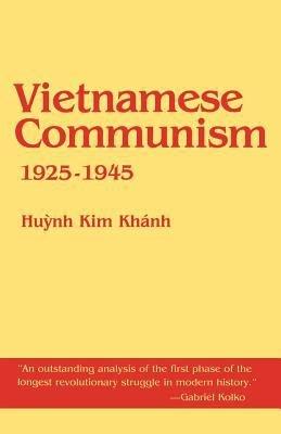 Vietnamese Communism, 1925-1945